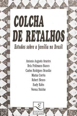 Capa de Livro: Colcha de Retalhos: Estudos sobre a família no Brasil