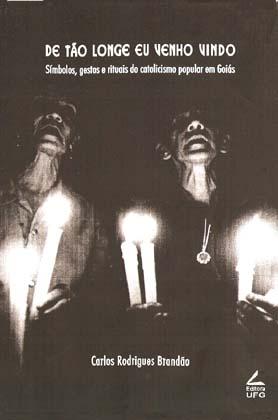 Capa de Livro: De tão longe eu venho vindo: símbolos, gestos e rituais do catolicismo popular em Goiás