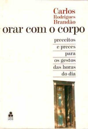 Capa de Livro: Orar com o corpo: preceitos e preces para os gestos das horas do dia