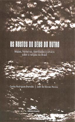 Capa de Livro: Os rostos do Deus do outro – Mapas, fronteiras, identidades e olhares sobre a religião no Brasil