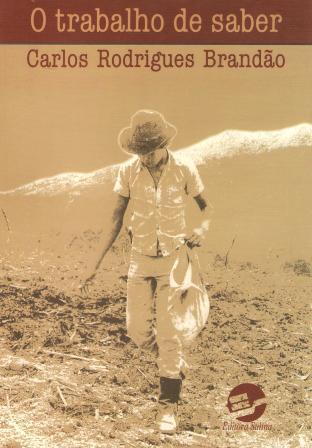 Capa de Livro: O trabalho de saber: cultura camponesa e escola rural